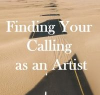 Finding Your Calling as an Artist