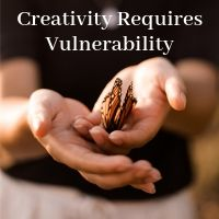 creativity requires vulnerability