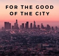 For the Good of the City