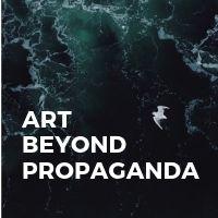 Art Beyond Propaganda