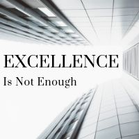 excellence is not enough