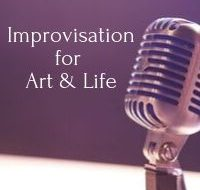 Improvisation for Art & Life