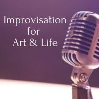 improvisation for art and life