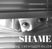 Shame: The Creativity Killer
