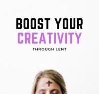 Boost Your Creativity Through Lent