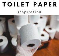 Toilet Paper Inspiration