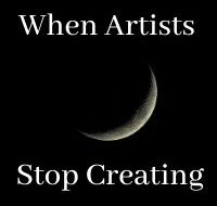 When Artists Stop Creating
