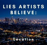 Lies Artists Believe: Location