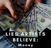Lies Artists Believe: Money