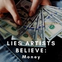 lies artists believe money