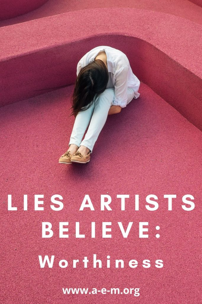 Lies Artists Believe: Worthiness