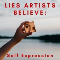 lies artists believe self expression