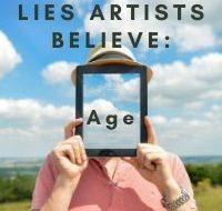 Lies Artists Believe: Age