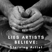 lies artists believe starving artist