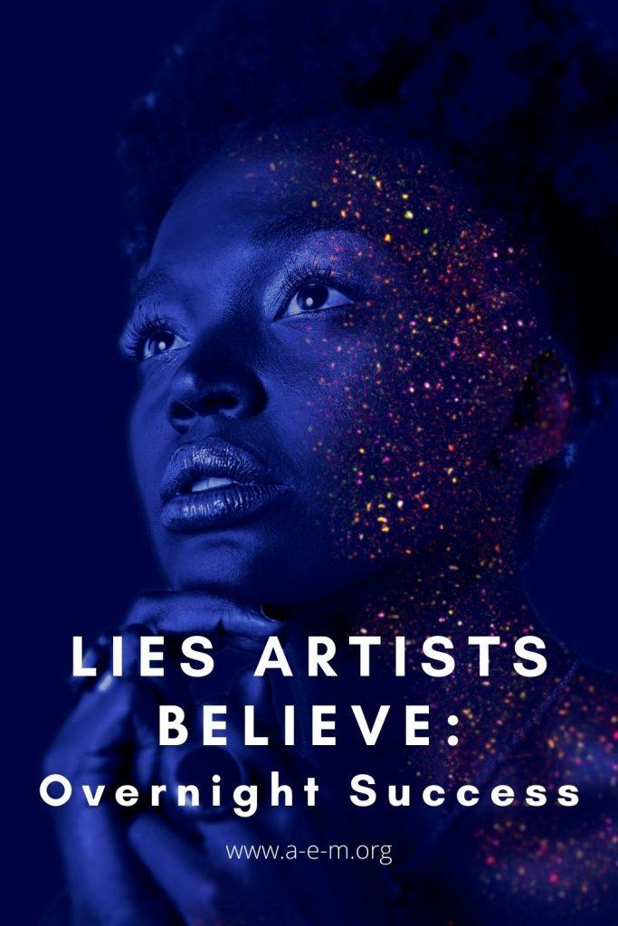 lies artists believe overnight success