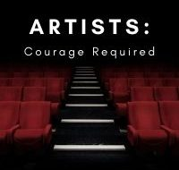 Artists: Courage Required