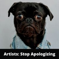 Artists Stop Apologizing