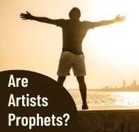 Are Artists Prophets?