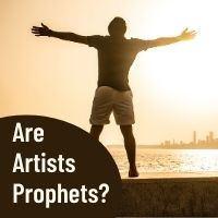 are artists prophets