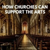 how churches can support the arts