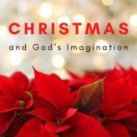 christmas and god's imagination
