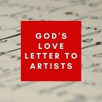 God's love letter to artists