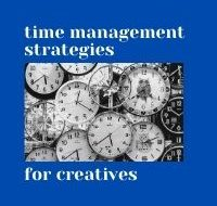 Time Management Strategies for Creatives
