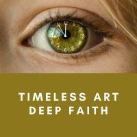 timeless art deep faith