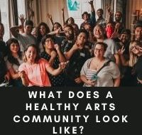What Does a Healthy Arts Community Look Like?