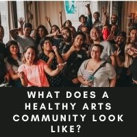 what does a healthy arts community look like