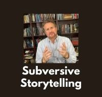 Subversive Storytelling
