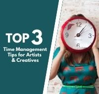 Top 3 Time Management Tips For Artists and Creatives